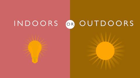 IndoorsOutdoors
